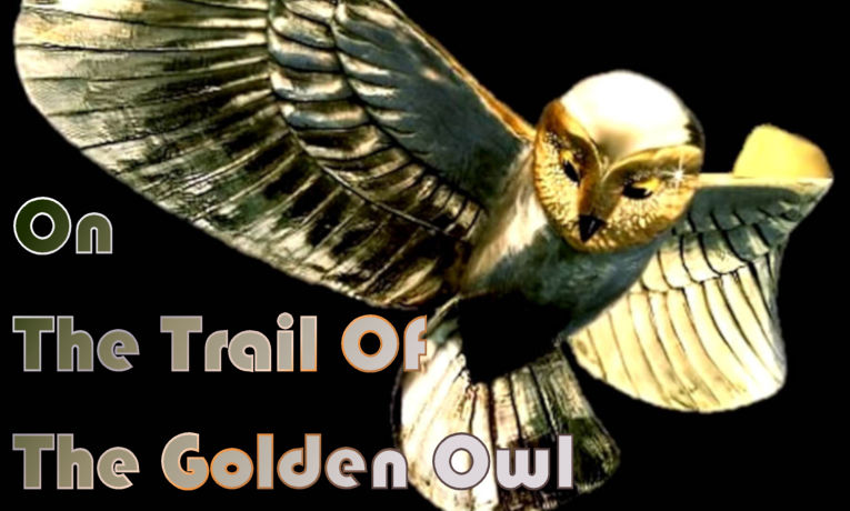 On The Trail Of The Golden Owl Statuette